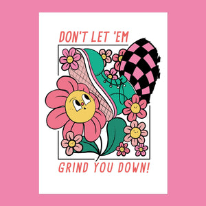 Don't let em' grind you down print