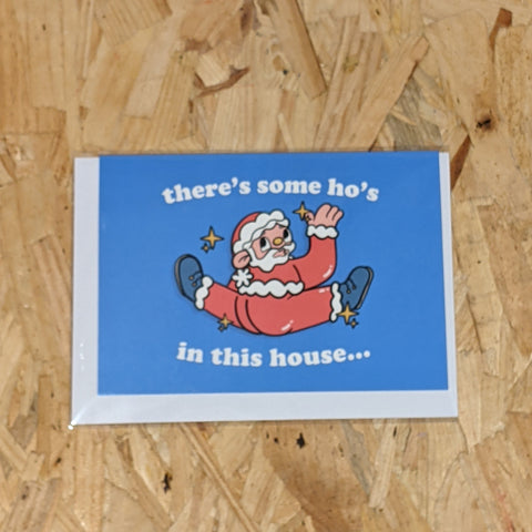 There's some ho's in this house card