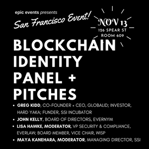Blockchain Identity Panel with Global ID and Evernym + SSI Incubator Pitches