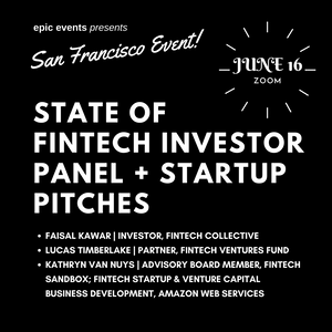 6/16 State of Fintech Investor Panel + Startup Pitches (On Zoom)