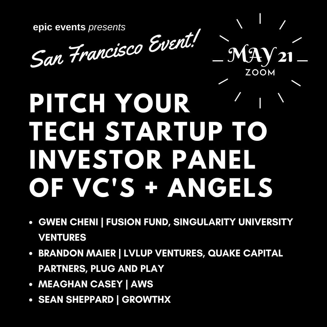 5/21 Pitch Your Tech Startup to Investor Panel of VCs and Angels (On Zoom)