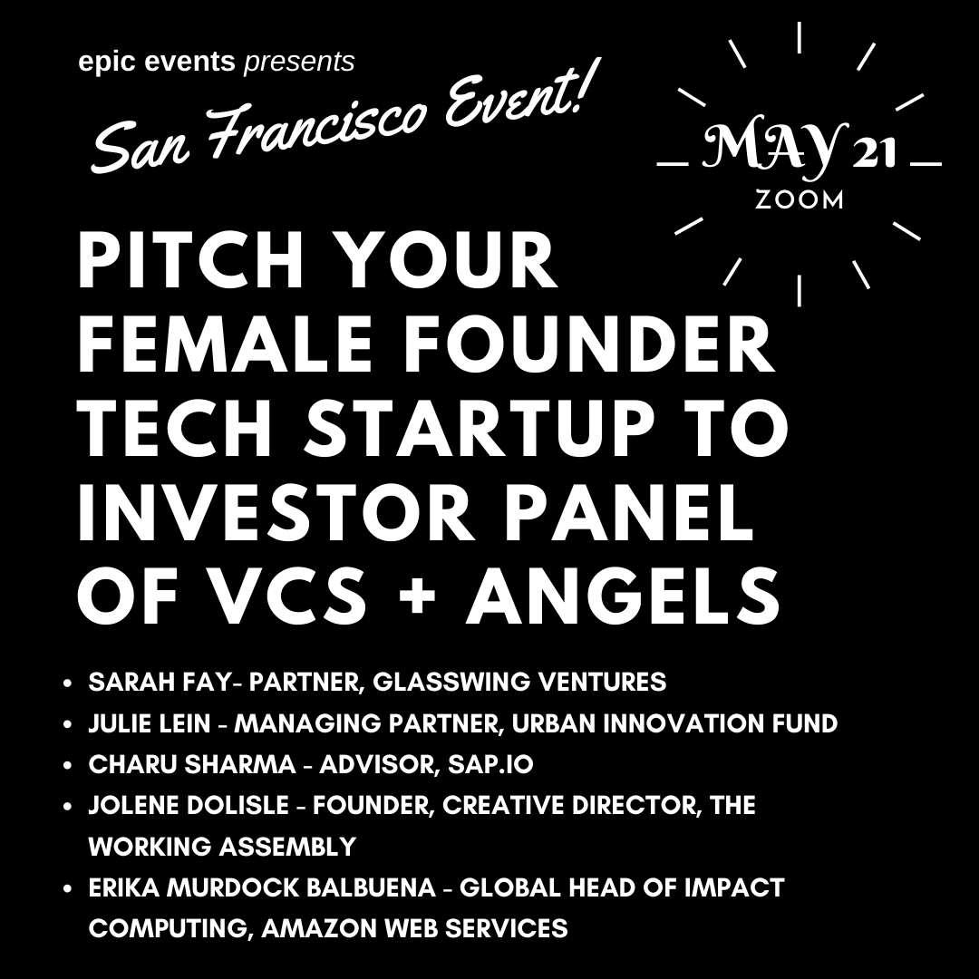 5/21 Pitch Your Female Founder Tech Startup to Investor Panel of VCs and Angels (On Zoom)