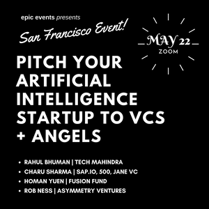 5/22 Pitch Your Artificial Intelligence Startup to Investor Panel of VCs and Angels (On Zoom)