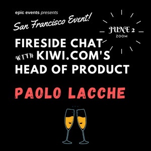 6/2 Fireside Chat with Kiwi.com's Head of Product Paolo Lacche (On Zoom)