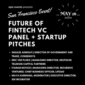 5/26 Future of Fintech VC Panel + Startup Pitches (On Zoom)
