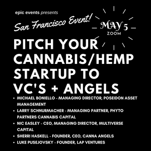 5/5 Pitch Your Cannabis/Hemp/CBD Startup to Investor Panel of VCs and Angels (On Zoom)