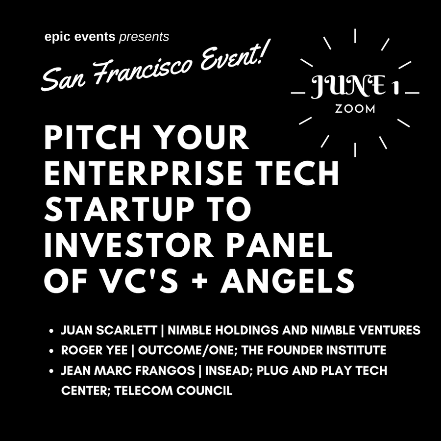 5/25 Pitch Your Enterprise Tech Startup to Investor Panel of VCs and Angels (On Zoom)