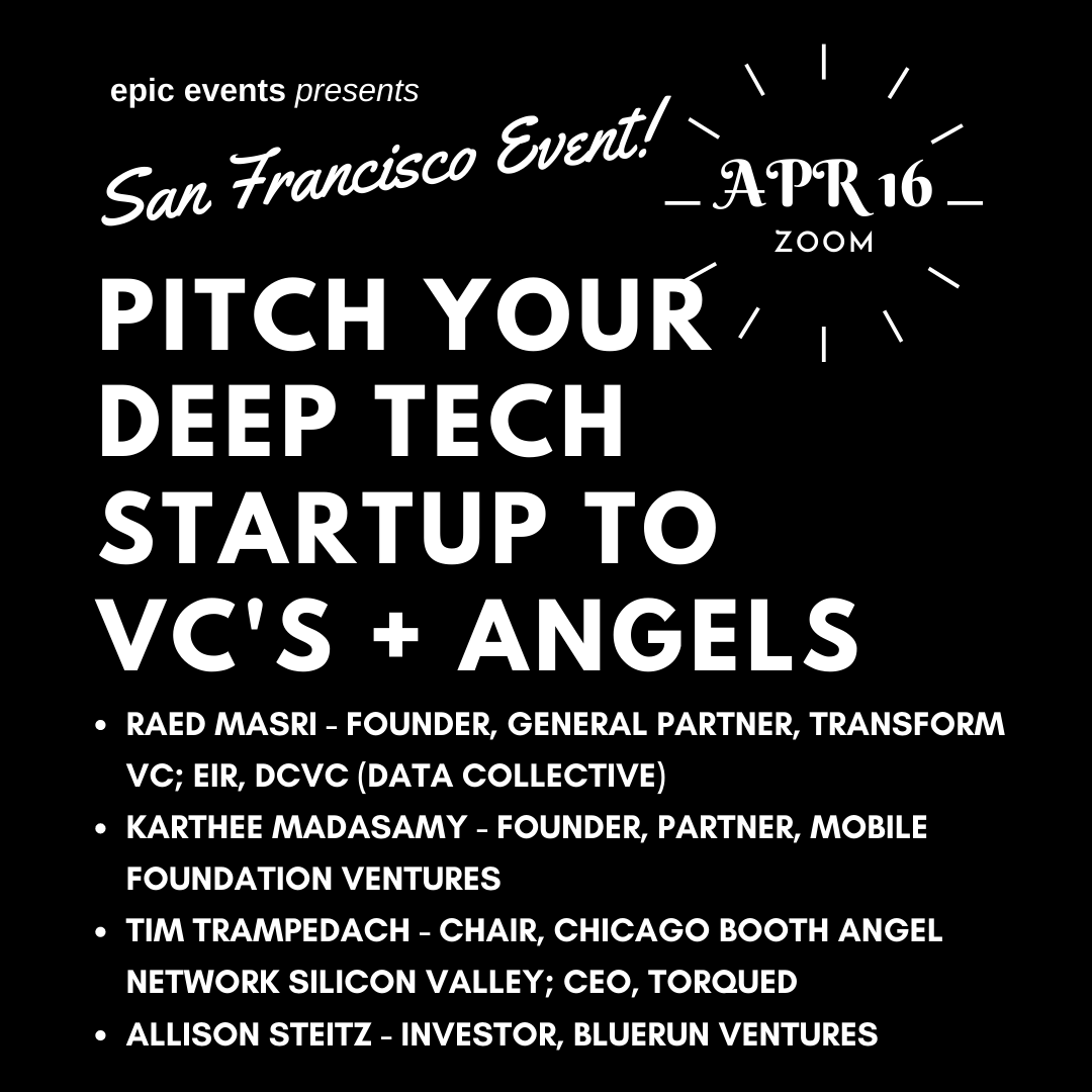 4/16 Pitch Your Startup to Investor Panel of VCs and Angels (On Zoom)