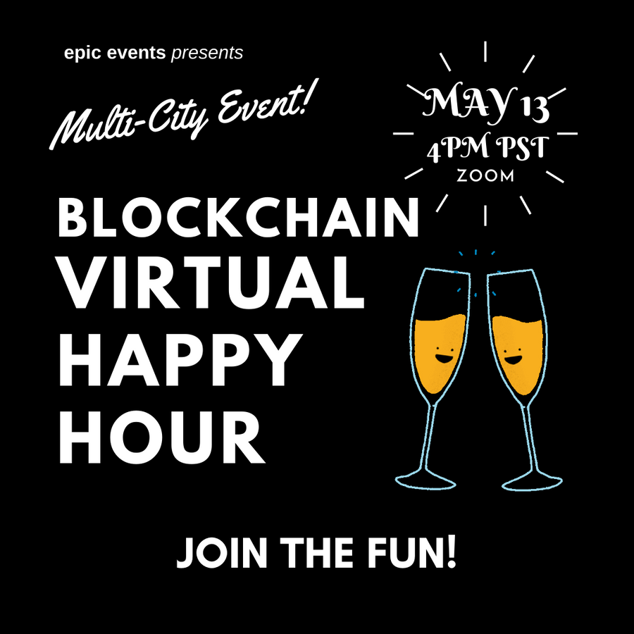 5/13 Blockchain Virtual Happy Hour (On Zoom)