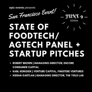 6/9 State of Food Tech/AgTech Panel + Startup Pitches (On Zoom)