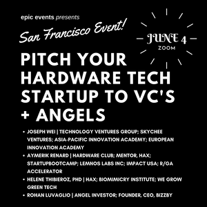 6/4 Pitch Your Hardware Tech Startup to Investor Panel of VCs and Angels (On Zoom)