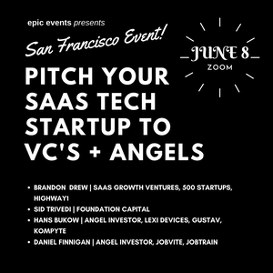 6/8 Pitch Your SaaS Tech Startup to Investor Panel of VCs and Angels (On Zoom)