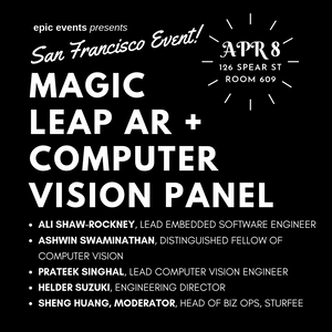 Magic Leap Augmented Reality + Computer Vision Technical Leads Panel