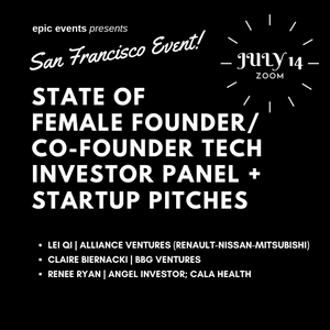 7/14 State of Female Founder/Co-Founder Tech Investor Panel + Startup Pitches (On Zoom)