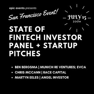 7/15 State of Fintech Investor Panel + Startup Pitches (On Zoom)