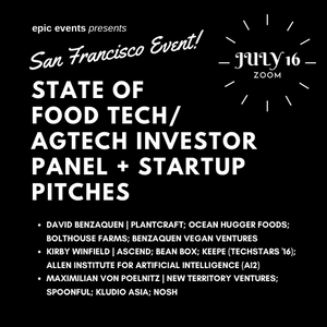 7/16 State of Food Tech/AgTech Investor Panel + Startup Pitches (On Zoom)