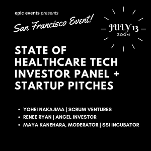 7/13 State of Healthcare Tech Investor Panel + Startup Pitches (On Zoom)
