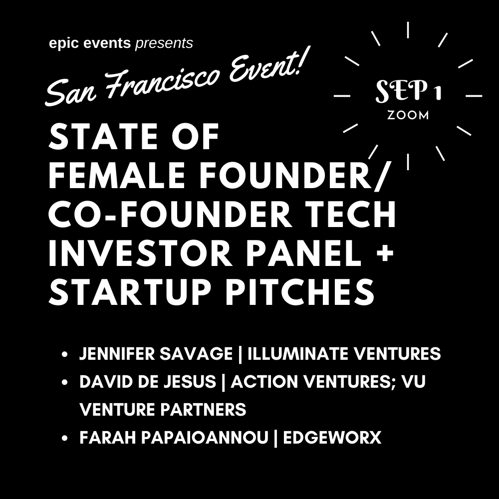 9/1 State of Female Founder/Co-Founder Tech Investor Panel + Startup Pitches (On Zoom)