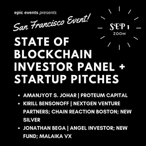 9/1 State of Blockchain Investor Panel + Startup Pitches (On Zoom)
