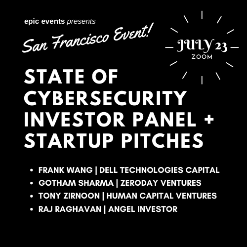 7/23 State of Cybersecurity Investor Panel + Startup Pitches (On Zoom)
