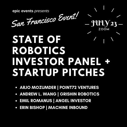 7/23 State of Robotics Investor Panel + Startup Pitches (On Zoom)