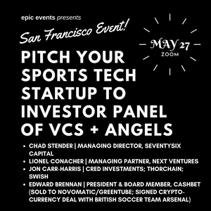 5/27 Pitch Your Sports Tech Startup to Investor Panel of VCs and Angels (On Zoom)