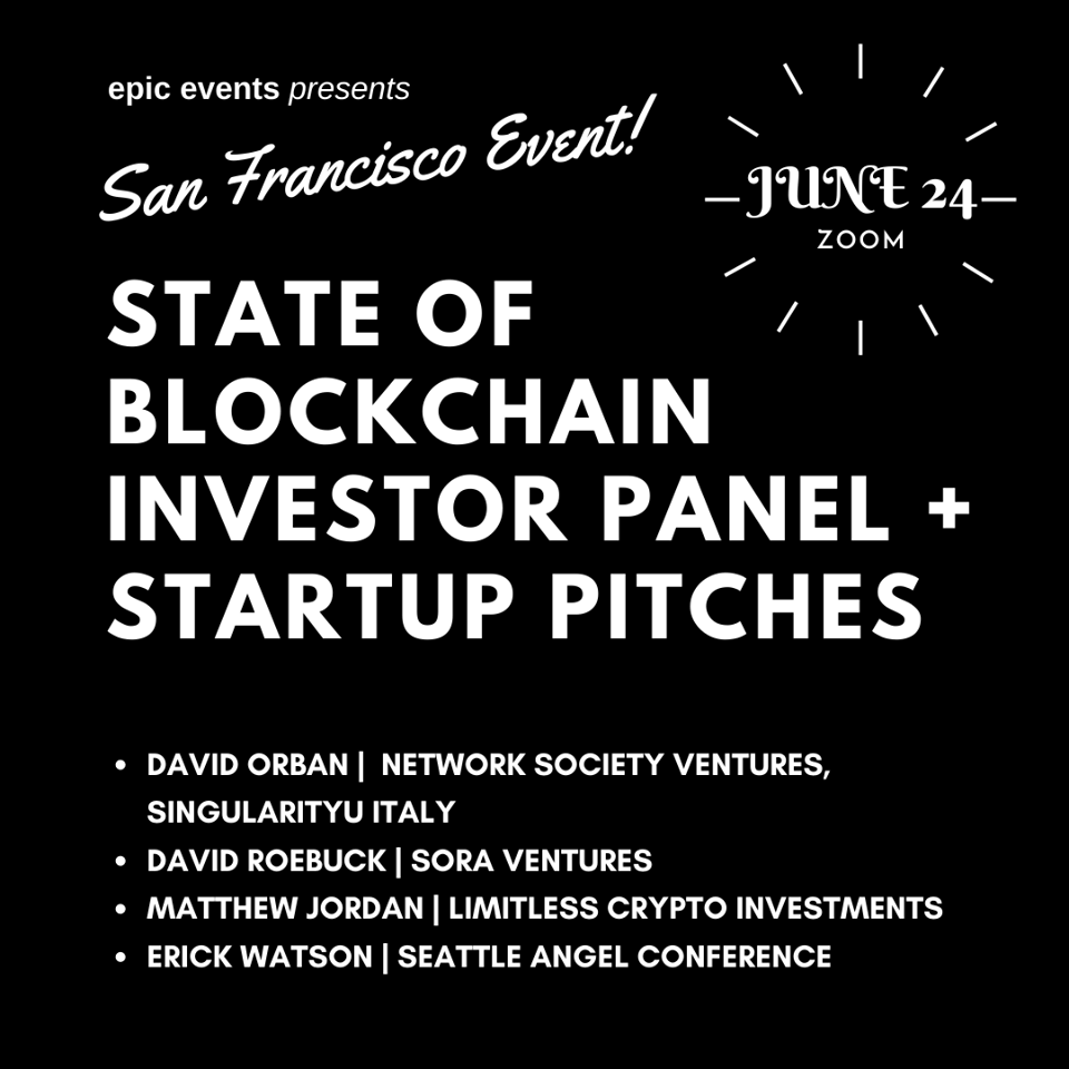6/24 State of Blockchain Investor Panel + Startup Pitches (On Zoom)
