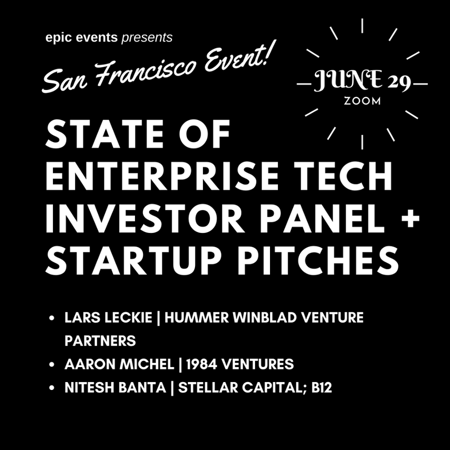 6/29 State of Enterprise Investor Panel + Startup Pitches (On Zoom)