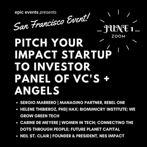 6/1 Pitch Your Impact Startup to Investor Panel of VCs and Angels (On Zoom)