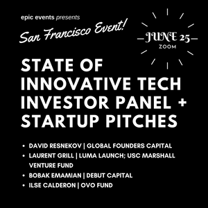 6/25 State of Innovative Tech Investor Panel + Startup Pitches (On Zoom)