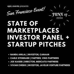 6/17 State of Marketplaces Investor Panel + Startup Pitches (On Zoom)