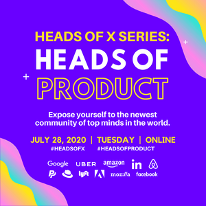 7/28 Heads Of X Series: Heads of Product Conference
