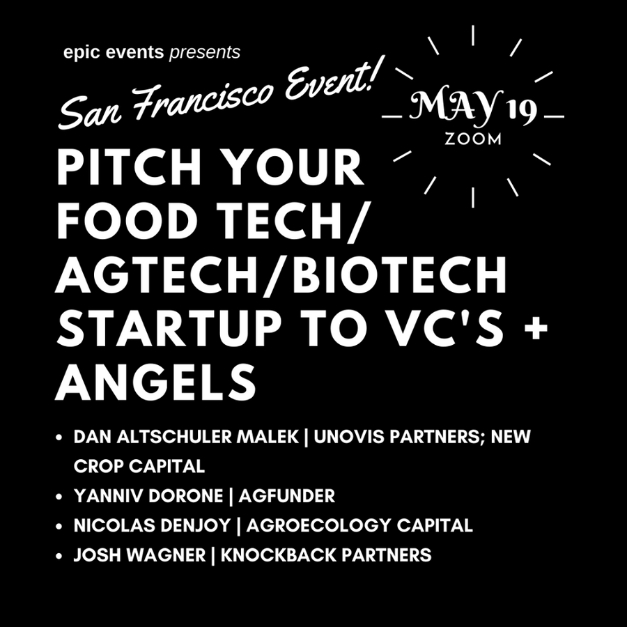 5/19 Pitch Your Food Tech/AgTech/BioTech Startup to Investor Panel of VCs and Angels (On Zoom)