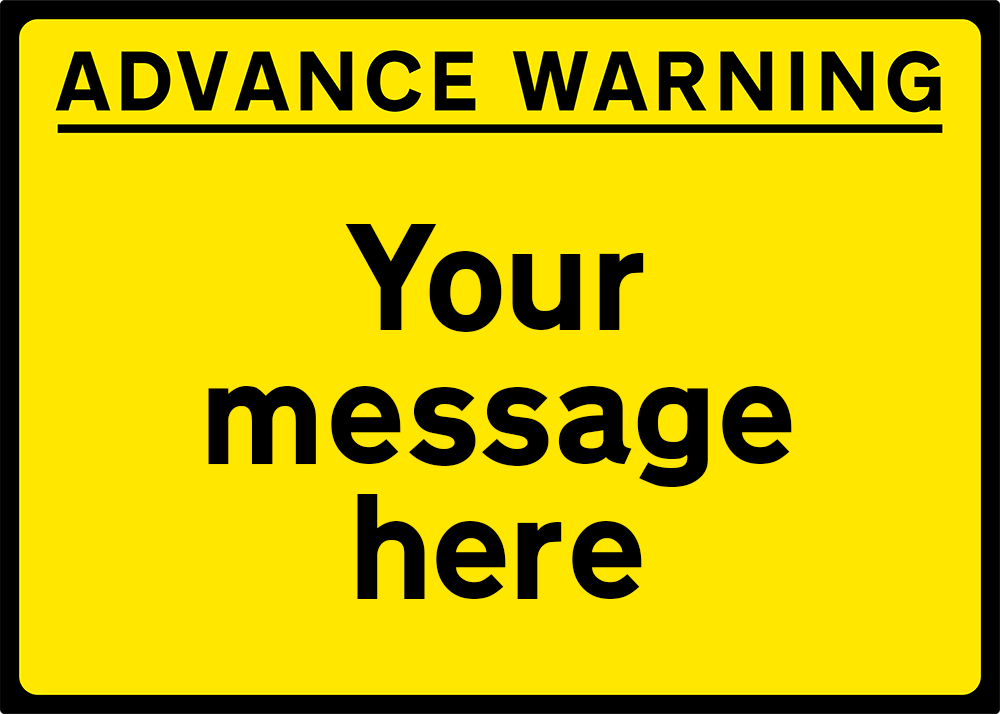 ADVANCE WARNING Black/Yellow - 1050x750mm (3927883939874)