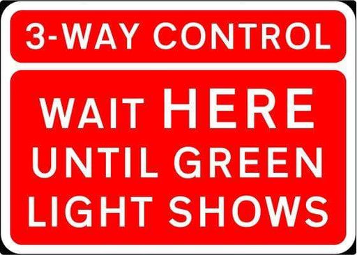 1050x750mm 3 Way Control Wait Here Until Green Light Shows - 7011.1 - Rigid Plastic (4133227495458)