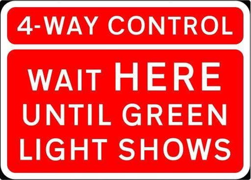 1050x750mm 4 Way Control Wait Here Until Green Light Shows - 7011.1 - Rigid Plastic (4133228445730)