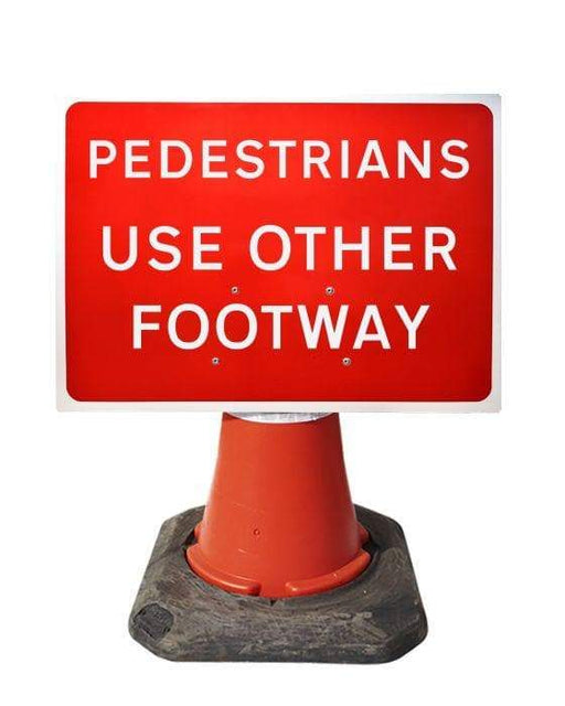 600x450mm Cone Sign - Pedestrians Use Other Footway - 7018 (4308376158242)