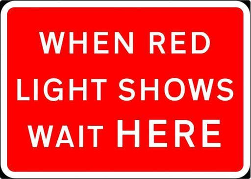 1050x750mm When Red Light Shows Wait Here - 7011 - Rigid Plastic (4133225496610)