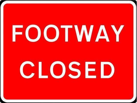 600x450mm Footway Closed - 7018 (4137967484962)
