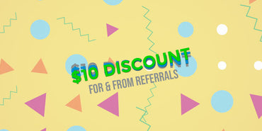 Each Referral Generates You A $10 Discount
