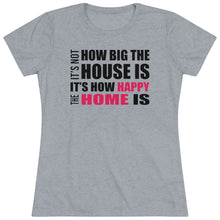 Load image into Gallery viewer, How Big Is Your House Short Sleeve Tee