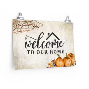Welcome To Our Home Autumn Inspired Wall Print