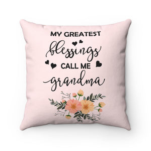 My Greatest Blessings Call Me Grandma Pillow