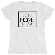 Load image into Gallery viewer, Funny work from home tee shirt