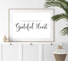 Load image into Gallery viewer, Start each day with a grateful heart poster for your walls.