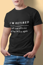 Load image into Gallery viewer, I'm Retired Short Sleeve Tee Shirt