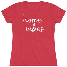 Load image into Gallery viewer, Home Vibes Super Soft Tee Shirt For Women