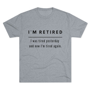 I'm Retired Short Sleeve Tee Shirt