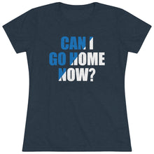 Load image into Gallery viewer, Can I Go Home Now Short Sleeve Tee