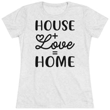 Load image into Gallery viewer, House Plus Love Equals Home Short Sleeve Tee
